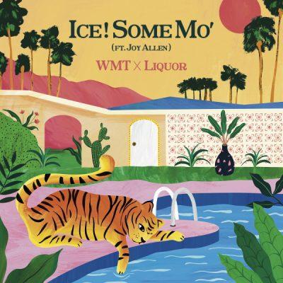 WMT x Liquor_Ice! Some Mo' (ft. Joy Allen)_200731